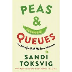 Peas & Queues, The Minefield of Modern Manners by Sandi Toksvig, 9781781250334.