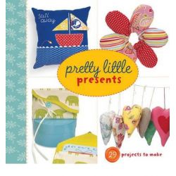 Pretty Little Presents, Pretty Little (Lark Books) by Lark Books, 9781454708551.