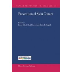 Prevention of Skin Cancer, Cancer Prevention-Cancer Causes by David Hill, 9781402014352.