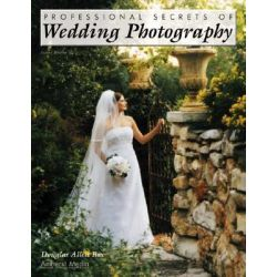 Professional Secrets of Wedding Photography 2ed by Douglas Allen Box, 9781584280873.