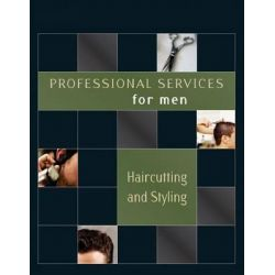Professional Services for Men, Haircutting and Styling by Milady, 9781418050894.