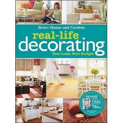 Real-Life Decorating, Better Homes and Gardens Decorating by Better Homes & Gardens, 9780470564998.