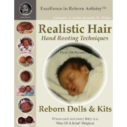 Realistic Hair for Reborn Dolls & Kits, Hand Rooting Techniq by Jeannine M. Holper, 9781435707078.