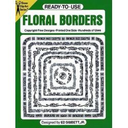 Ready-to-Use Floral Borders, Dover Clip Art Ready-to-Use by Ed Sibbett, 9780486250601.