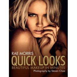 Quick Looks, Beautiful Makeup in Minutes by Rae Morris, 9781743312650.