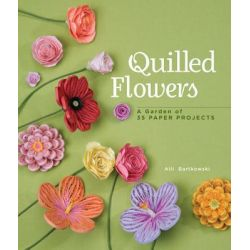 Quilled Flowers, A Garden of 35 Paper Projects by Alli Bartkowski, 9781454701200.