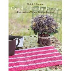 Quick and Simple Crochet for the Home, 10 Designs from Up-and-Coming Designers! by Melissa Armstrong, 9781440234668.
