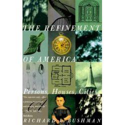 Refinement of America #, Vintage by Richard Bushman, 9780679744146.