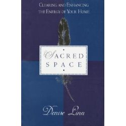 Sacred Space, Clearing and Enhancing the Energy of Your Home by Denise Linn, 9780345397690.