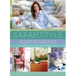 Sarah Style, An inspiring room-by-room guide to designing your perfect home by Sarah Richardson, 9781476784373.