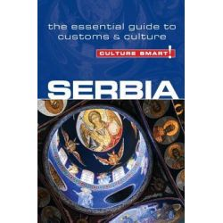 Serbia - Culture Smart!, The Essential Guide to Customs & Culture by Lara Zmukic, 9781857336597.
