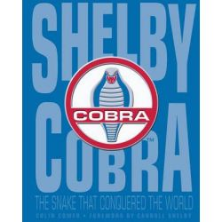 Shelby Cobra, The Snake That Conquered the World by Colin Comer, 9780760347614.