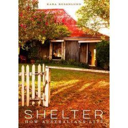 Shelter, How Australians Live by Kara Rosenlund, 9781921383885.