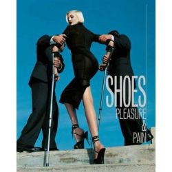 Shoes, Pleasure and Pain by Helen Persson, 9781851778324.