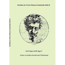 Sich F Gen Hei T L Gen? Leben Zwischen Gewalt Und Widerstand by Erich-M Hsam-Gesellschaft, 9783931079451.