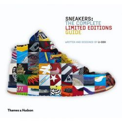 Sneakers, The Complete Limited Editions Guide by U-Dox, 9780500517284.