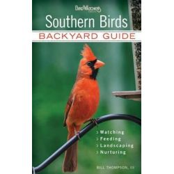 Southern Birds, Backyard Guide by Dr. Bill Thompson, 9781591865568.
