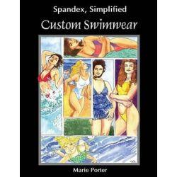 Spandex Simplified, Custom Swimwear by Marie Porter, 9780985003609.