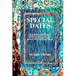 Special Dates 2 Recurring Annual Dates Record at Your Fingertips!, Never Miss a Date Again! Record Them All in One Place! by Anne Michael, 9781514180075.