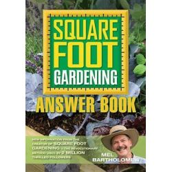 Square Foot Gardening Answer Book, New Information from the Creator of Square Foot Gardening - The Revolutionary Method Used by 2 Million Thrilled Followers by Mel Bartholomew, 97815918654
