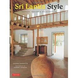 Sri Lanka Style, Tropical Design and Architecture by Channa Daswatte, 9780804846271.