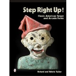Step Right Up!, Classic American Target and Arcade Forms by Richard Tucker, 9780764346569.