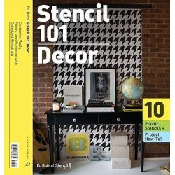 Stencil 101 Decor, Customize Walls, Floors, and Furniture with Oversized Stencil Art by Ed Roth, 9780811870832.