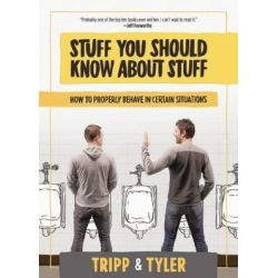 Stuff You Should Know About Stuff, How to Properly Behave in Certain Situations by Tripp Crosby, 9781939529688.