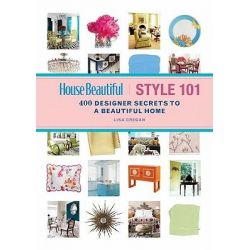 Style 101, 400 Designer Secrets to a Beautiful Home by Lisa Cregan, 9781588168832.