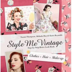 Style Me Vintage: Look Book, Step-by-Step Retro Look Book by Naomi Thompson, 9781862059764.