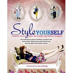 Style Yourself, Inspired Advice from the World's Top Fashion Bloggers by Jane Aldridge, 9781616281311.