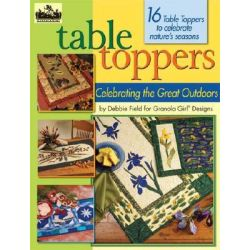Table Toppers, Celebrating the Great Outdoors by Debbie Field, 9780979371158.