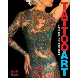 Tattoo Art, A Photographic Sourcebook by Doralba Picerno, 9781848584792.