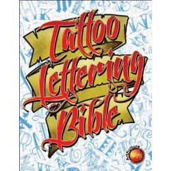 Tattoo Lettering Bible, Wolfgang Publications by Superior Tattoo, 9781935828921.