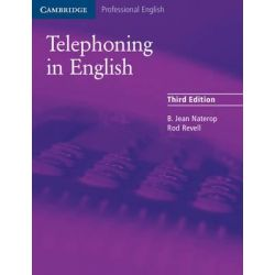 Telephoning in English Pupil's Book, Cambridge Professional English by B. Jean Naterop, 9780521539111.