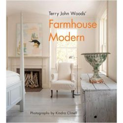 Terry John Woods' Farmhouse Modern by Terry Woods, 9781617690310.
