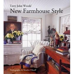 Terry John Woods' New Farmhouse Style by Terry John Woods, 9781584797920.