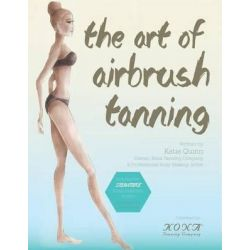 The Art of Airbrush Tanning by Katie Quinn, 9781503033191.