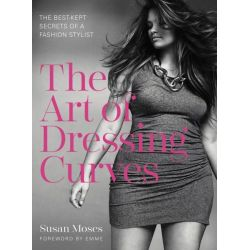 The Art of Dressing Curves, The Best-Kept Secrets of a Fashion Stylist by Susan Moses, 9780062362032.