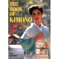 The Book of Kimono by Norio Yamanaka, 9781568364735.