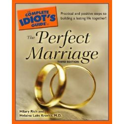 The Complete Idiot's Guide to the Perfect Marriage, Complete Idiot's Guides (Lifestyle Paperback) by Hilary;Kravitz Rich, 9781592576081.