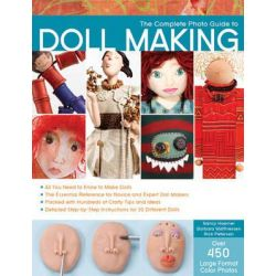 The Complete Photo Guide to Doll Making, Complete Photo Guide by Barbara Matthiessen, 9781589235045.
