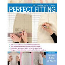 The Complete Photo Guide to Perfect Fitting, Complete Photo Guide by Sarah Veblen, 9781589236080.