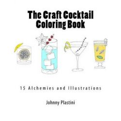 The Craft Cocktail Coloring Book by Prof Johnny Plastini, 9781522719441.