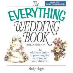 The Everything Wedding Book, Everything: Weddings by Shelley Hagen, 9781593371265.