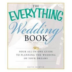 The Everything Wedding Book, Everything by Katie Martin, 9781440501562.