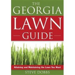 The Georgia Lawn Guide, Attaining and Maintaining the Lawn You Want by Dr Steve Dobbs, 9781591864097.