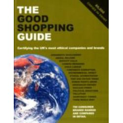 The Good Shopping Guide, Certifying the UK's Most Ethical Companies and Brands by Charlotte Mulvey, 9780955290756.