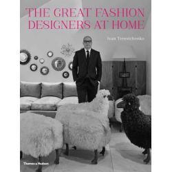 The Great Fashion Designers at Home by Ivan Terestchenko, 9780500517130.