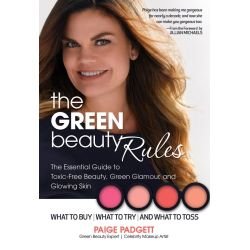 The Green Beauty Rules, The Essential Guide to Toxic-Free Beauty and the Glowing Skin That Goes with it by Paige Padgett, 9780757318702.